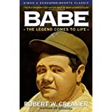 Babe: The Legend Comes to Life ~ Robert W. Creamer