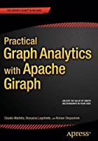 Practical Graph Analytics with Apache Giraph Front Cover