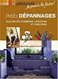 Petits dpannages : Electricit, plomberie, isolation et chauffage