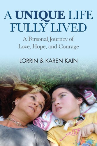 A Unique Life Fully Lived: A Personal Journey of Love, Hope, and Courage