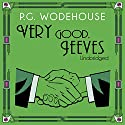 Very Good, Jeeves Audiobook by P. G. Wodehouse Narrated by Jonathan Cecil