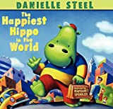 The Happiest Hippo in the World (0061578991) by Steel, Danielle