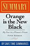 Orange Is the New Black: My Year in a Womens Prison by Piper Kerman -- Summary,  Review & Analysis