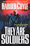 They Are Soldiers (Coyle, Harold)