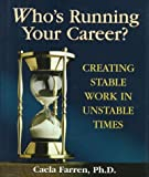 img - for Who's Running Your Career?: Creating Stable Work in Unstable Times by Caela Farren (1999-07-31) book / textbook / text book