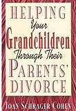 Helping Your Grandchildren Through Their Parents' Divorce