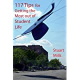 117 Tips for Getting the Most out of Student Lifedi Stuart Mills