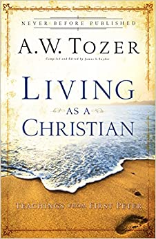 Living as a Christian: Teachings from First PeterPaperback– January 14, 2010