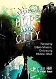 img - for Signs of Hope in the City: Renewing Urban Mission, Embracing Radical Hope book / textbook / text book