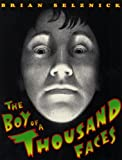 The Boy Of A Thousand Faces (Turtleback School & Library Binding Edition) (0613441915) by Selznick, Brian