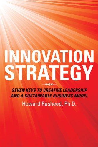 Innovation Strategy: Seven Keys to Creative Leadership