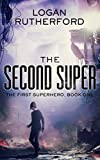 The Second Super (The First Superhero, Book One)