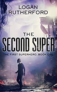 The Second Super by Logan Rutherford ebook deal