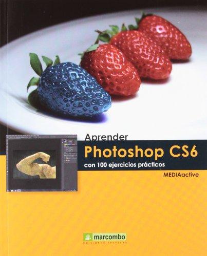 aprender-photoshop-cs6-con-100-ejercicios-practicos-aprendercon-100-ejercicios-practicos