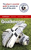 img - for Master the Game: Soccer Goalkeeper (Football Association) book / textbook / text book