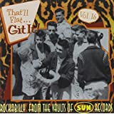 That'll Flat Git It! Vol. 16: Rockabilly From The Vaults Of Sun Records