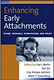 Enhancing Early Attachments: Theory, Research, Intervention, and Policy (Duke Series in Child Development and Public Policy)