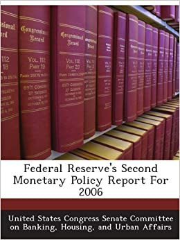 Federal Reserve's Second Monetary Policy Report For 2006 ...