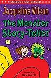 The Monster Story-Teller (Colour First Reader) Jacqueline Wilson