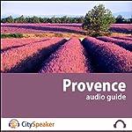 Provence (Audio Guide CitySpeaker) | Marlène Duroux,Olivier Maisonneuve