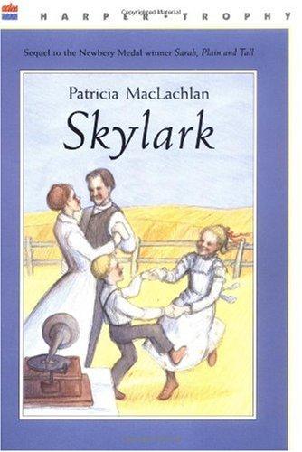 Skylark (Sarah, Plain and Tall Saga #2)