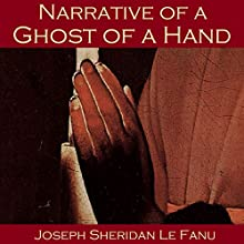 Narrative of a Ghost of a Hand Audiobook by Joseph Sheridan Le Fanu Narrated by Cathy Dobson