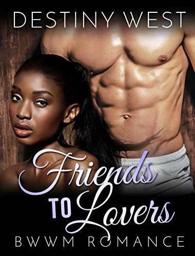 ROMANCE: Interracial Romance BWWM: Friends to Lovers (BBW African American Romance Short Stories) (Fun Contemporary Second Chance Multicultural Mature Young Adult Love and Romance Books) PDF