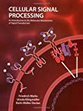 img - for By Friedrich Marks - Cellular Signal Processing: An Introduction to the Molecular Mechanisms of Signal Transduction: 1st (first) Edition book / textbook / text book