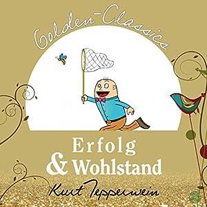 Erfolg und Wohlstand (Golden Classics) Hörbuch