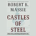 Castles of Steel | Robert K. Massie
