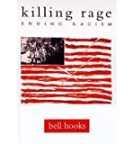 Killing Rage: Ending RacismKILLING RAGE: ENDING RACISM by Hooks, Bell (Author) on Oct-15-1996 Paperback (0140258159) by Hooks, Bell
