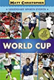 World Cup (Matt Christopher Legendary Sports Events) (0316044849) by Christopher, Matt
