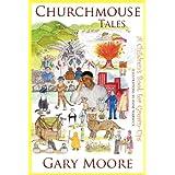 "Churchmouse Talesvon ""Gary Moore"""