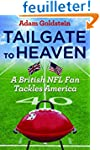 Tailgate to Heaven: A British NFL Fan...