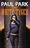 The White Tyger (0765315297) by Park, Paul