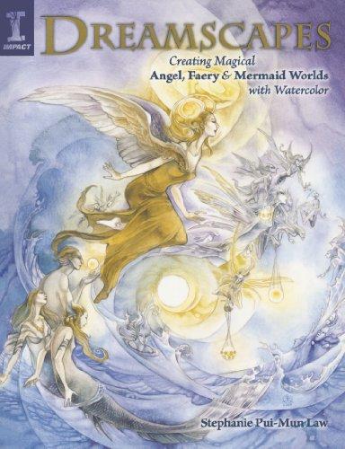 Dreamscapes: Creating Magical Angel, Faery & Mermaid