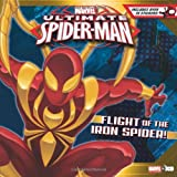 Flight of the Iron Spider! [With Sticker(s)] (Ultimate Spider-Man)