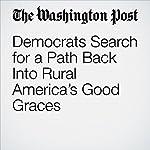 Democrats Search for a Path Back Into Rural America's Good Graces | Dan Balz