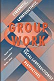 Group Work: Cybernetics, Constructivist, & Social Constructionist Perspectives