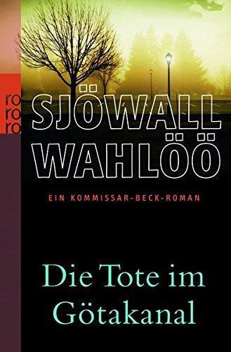 Die Tote im Götakanal: Ein Kommissar-Beck-Roman