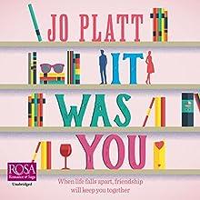 It Was You | Livre audio Auteur(s) : Jo Platt Narrateur(s) : Louise Barrett