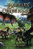 img - for Amulet of Aria (Bakkian Chronicles, Book 3) book / textbook / text book