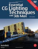 Darren Brooker Essential CG Lighting Techniques with 3ds Max (Autodesk Media and Entertainment Techniques)