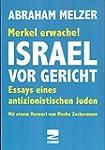 Merkel erwache! Israel vor Gericht: E...