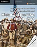 img - for Cambridge International AS Level History of the USA 1840-1941 Coursebook (Cambridge International Examinations) by Browning, Pete, Walsh-Atkins, Patrick(October 31, 2013) Paperback book / textbook / text book