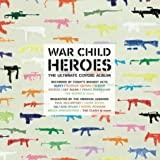 WAR CHILD -HEROES VOL.1