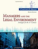 Managers and the Legal Environment: Strategies for the 21st Century