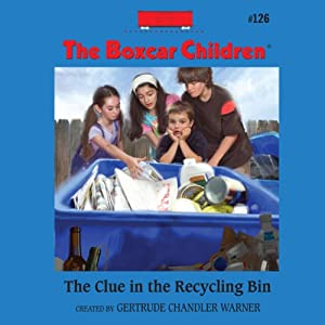 The Clue in the Recycling Bin: The Boxcar Children Mysteries, Vol. 126 | [Gertrude Chandler Warner]