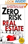 Zero Risk Real Estate: Creating Wealt...