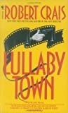 Lullaby Town: An Elvis Cole Novel (0553299514) by Crais, Robert